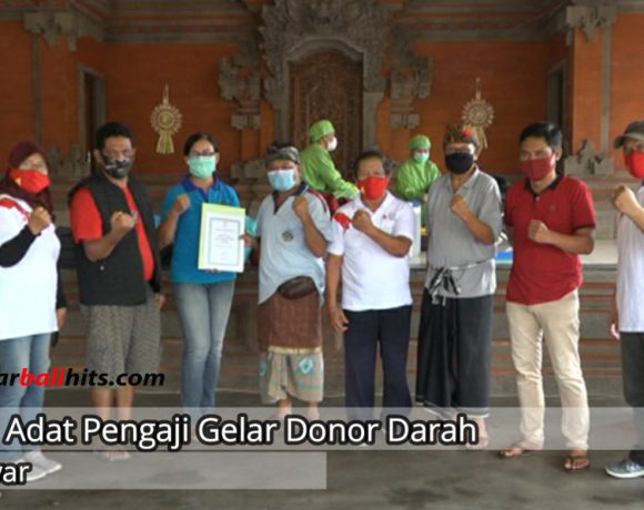 "Desa Adat Pengaji Gelar Donor Darah, ""Dewa Rai Budiasa: Setetes Darah sangat berarti untuk kemanusian"""