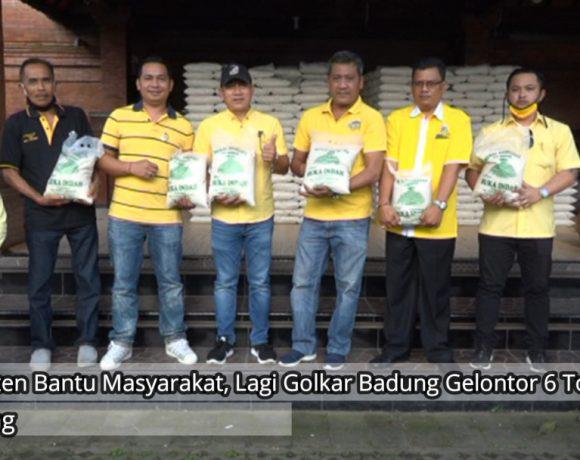 """Golkar Badung Lagi Gelontor 6 Ton Beras """"Tetap Konsisten Bantu Masyarakat Saat Pandemi Covid-19"""""""