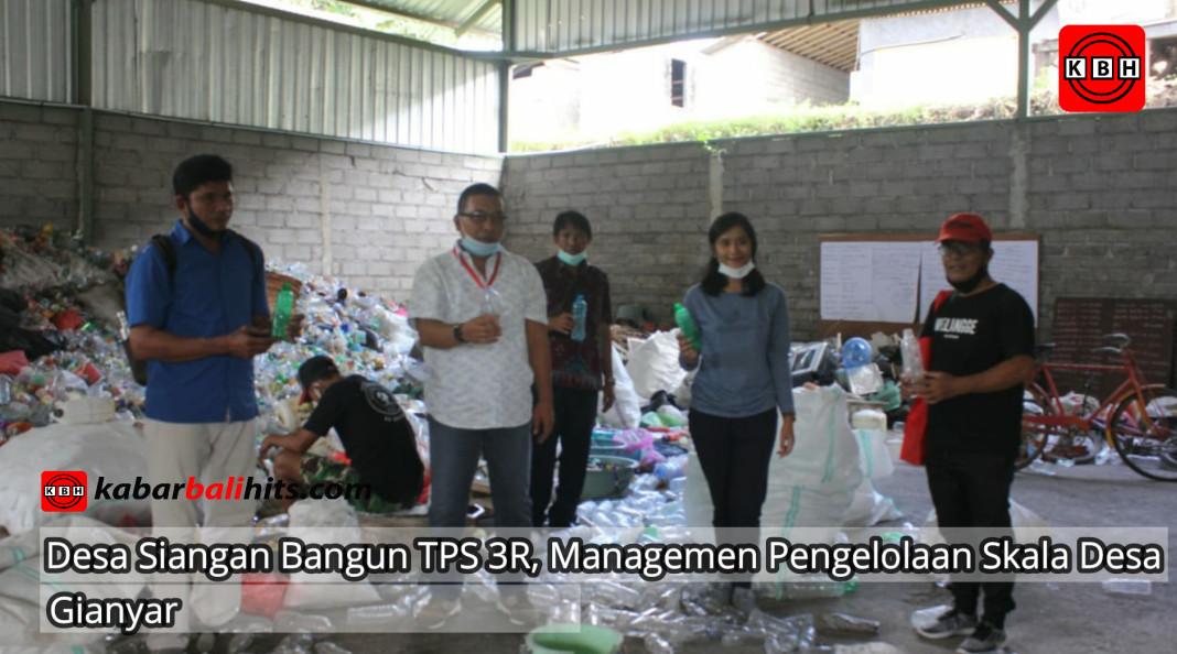 Desa Siangan Bangun TPS 3R, Managemen pengelolaan Sampah Skala Desa